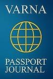Varna Passport Journal: Blank Lined Varna (Bulgaria) Travel Journal/Notebook/Diary - Great Varna (Bulgaria) Gift/Present/Souvenir for Travel Lovers