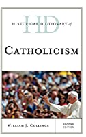 Historical Dictionary of Catholicism (Historical Dictionaries of Religions, Philosophies, and Movements)