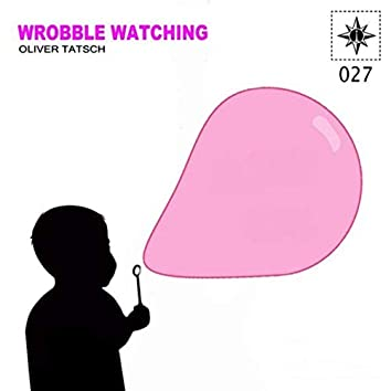 Watching Wrobbel E.P.