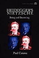 Heidegger's Nietzsche: Being and Becoming