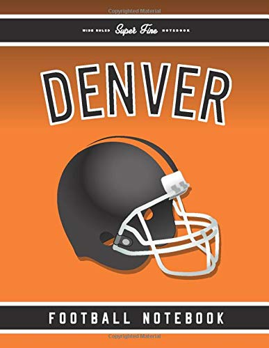Denver Football: American Football Journal / Notebook /Diary to write in and record your thoughts.
