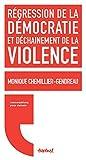 Régression de la Démocratie et Dechaînement de la Violence