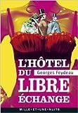 L'Hôtel du Libre Echange de Georges Feydeau ( 30 mai 2012 ) - Fayard/Mille et une nuits (30 mai 2012) - 30/05/2012