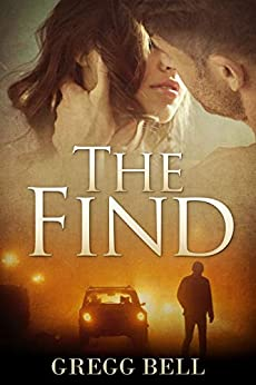 The Find: A riveting suspense thriller by [Gregg Bell]