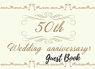 Guest Book: 50th, Fiftieth, Golden, Event, Wedding, Birthday, Anniversary. Party Guest Book. Free Layout. Use As You Wish For Names & Addresses, Sign ... Wishes, Comments, Predictions. (Guests)