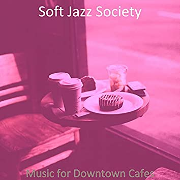 Music for Downtown Cafes