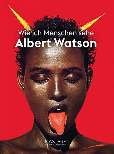 Albert Watson: Wie ich Menschen sehe (Masters of Photography): BIG SHOTS - Masters of Photography