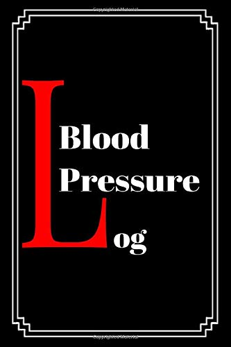 Blood Pressure: Blood Pressure Log Book Daily Personal Record and your health Monitor Tracking Numbers of Blood Pressure, Heart Rate, Weight, ... (Medical Monitoring Health Diary Notebook)