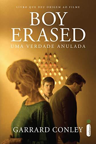 Amazon.com.br eBooks Kindle: Boy Erased: Uma verdade anulada, Conley,  Garrard