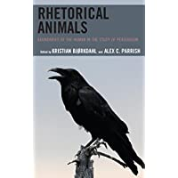 Rhetorical Animals: Boundaries of the Human in the Study of Persuasion (Ecocritical Theory and Practice) (English Edition)