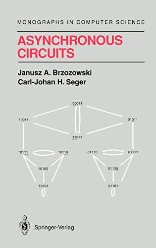 Asynchronous Circuits (Monographs in Computer Science)