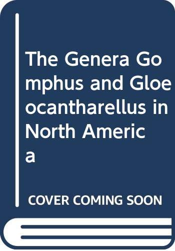 The Genera Gomphus and Gloeocantharellus in North America