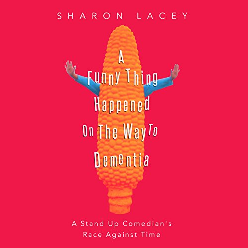 A Funny Thing Happened on the Way to Dementia audiobook cover art