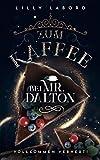 Zum Kaffee bei Mr. Dalton: Vollkommen verhext! (Die Asperischen Magier, Band 3)