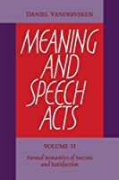 Meaning and Speech Acts (Formal Semantics of Success and Satisfaction)
