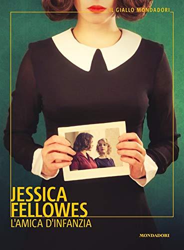 L'amica d'infanzia, di Jessica Fellowes su Ultime dai libri