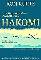 HAKOMI - eine koerperorientierte Psychotherapie: Die Grundlagen der Hakomi-Methode