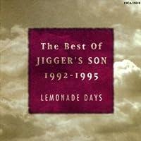 Lemonade Days~THE BEST OF JIGGER'S SON 1992-1995