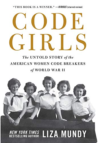 Compare Textbook Prices for Code Girls: The Untold Story of the American Women Code Breakers of World War II Large Print Edition ISBN 9780316439893 by Mundy, Liza