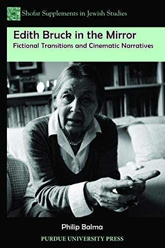 Edith Bruck in the Mirror: Fictional Transitions and Cinematic Narratives (Shofar Supplements in Jewish Studies) (English Edition)