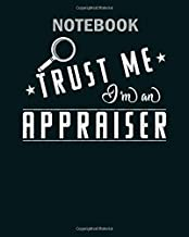 Notebook: trust me im an appraiser gift - 50 sheets, 100 pages - 8 x 10 inches