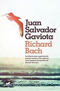Juan Salvador Gaviota: La fábula más inspirada de nuestro tiempo. Con capítulo final inédito y fotografías de Russell Munson. par Richard Bach