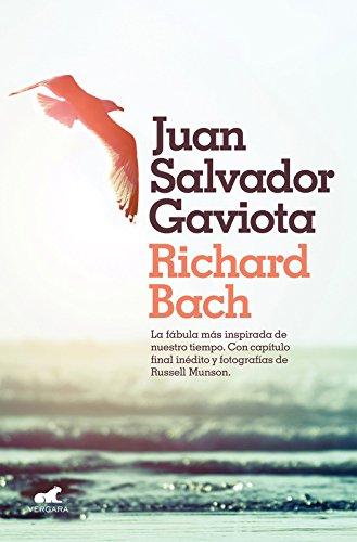 Juan Salvador Gaviota: La fábula más inspirada de nuestro tiempo. Con capítulo final inédito y fotografías de Russell Munson. (Millenium)