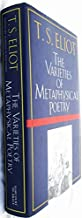 The Varieties of Metaphysical Poetry: The Clark Lectures at Trinity College, Cambridge, 1926, and the Turnbull Lectures at the Johns Hopkins University, 1933