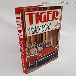 Tiger: The Making of a Sports Car (Foulis Motoring Book)