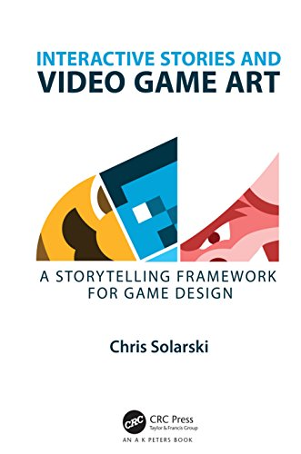 Interactive Stories and Video Game Art: A Storytelling Framework for Game Design (English Edition)