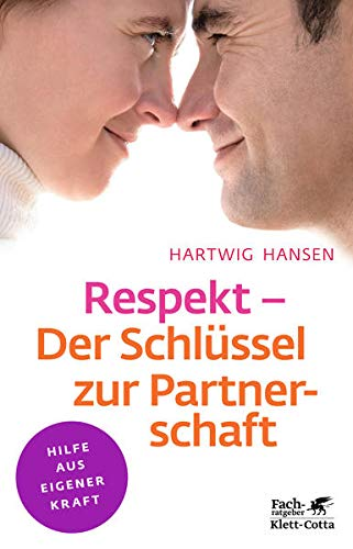 Respekt - Der Schlüssel zur Partnerschaft (Klett-Cotta Leben!)