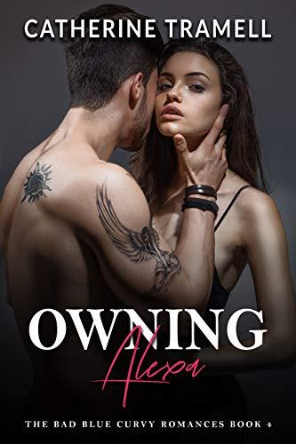 Owning Alexa: The Bad Blue Curvy Romances Book 4