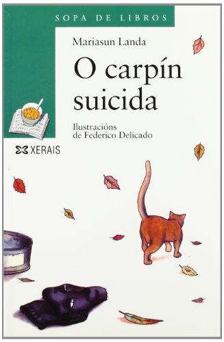 O carpín suicida (Infantil E Xuvenil - Sopa De Libros - De 10 Anos En Diante)