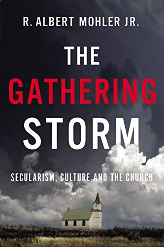 The Gathering Storm: Secularism, Culture, and the Church - Kindle edition  by Mohler, R. Albert . Religion & Spirituality Kindle eBooks @ Amazon.com.