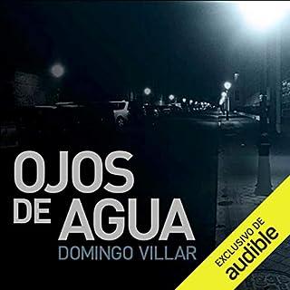 Ojos de agua (Narración en Castellano) [Eyes of Water]                   Autor:                                                                                                                                 Domingo Villar                               Sprecher:                                                                                                                                 Arturo López                      Spieldauer: 5 Std. und 44 Min.     Noch nicht bewertet     Gesamt 0,0