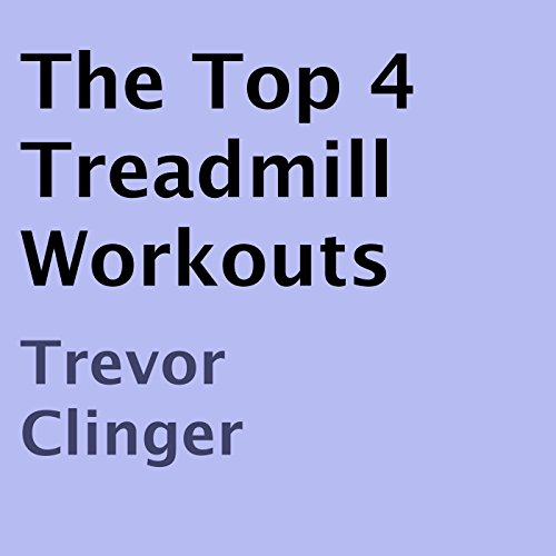The Top 4 Treadmill Workouts audiobook cover art
