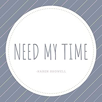 Need My Time