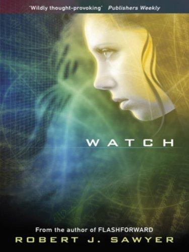 Watch (Www Trilogy 2) (English Edition)