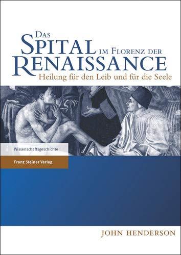 Das Spital im Florenz der Renaissance: Heilung für den Leib und für die Seele