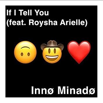 If I Tell You (feat. Roysha Arielle)