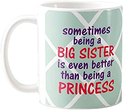 Generic Printed Ceramic Coffee Mug Sometimes Being a Big Sister is Even Better Than Being a Princess