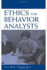 Ethics for Behavior Analysts: A Practical Guide to the Behavior Analyst Certification Board Guidelines for Responsible Conduct Paperback