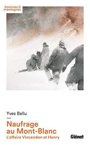 Naufrage au Mont-Blanc: L'affaire Vincendon et Henry