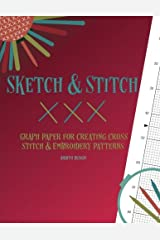 Sketch and Stitch: Graph Paper for Creating Cross Stitch and Embroidery Patterns Paperback