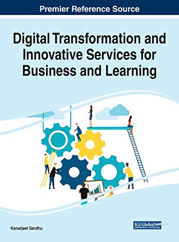 Compare Textbook Prices for Digital Transformation and Innovative Services for Business and Learning Advances in Business Strategy and Competitive Advantage 1 Edition ISBN 9781799851752 by Kamaljeet Sandhu,Kamaljeet Sandhu