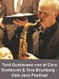 Tord Gustavsen con el Coro Domkoret & Tore Brunborg - Oslo Jazz Festival