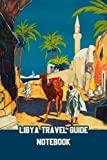 Libya Travel Guide Notebook: Notebook|Journal| Diary/ Lined - Size 6x9 Inches 100 Pages