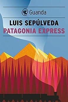 Patagonia Express di [Luis Sepúlveda, I. Carmignani]
