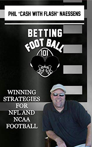 Betting Football 101: Winning Strategies for NFL and NCAA Football (Betting 101 Book 2) (English Edition)