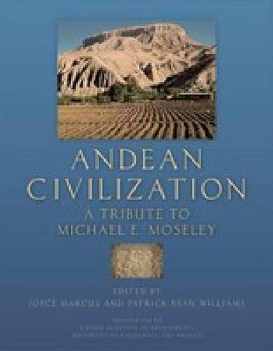 Andean Civilization: A Tribute to Michael E. Moseley (Monographs)